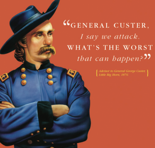 Historic Blunders - Custer